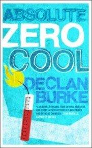 Absolute Zero Cool, Declan Burke