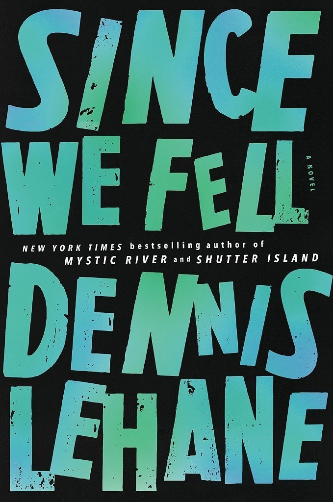 Since We Fell by Dennis Lehane best mystery thriller book covers 2017 book