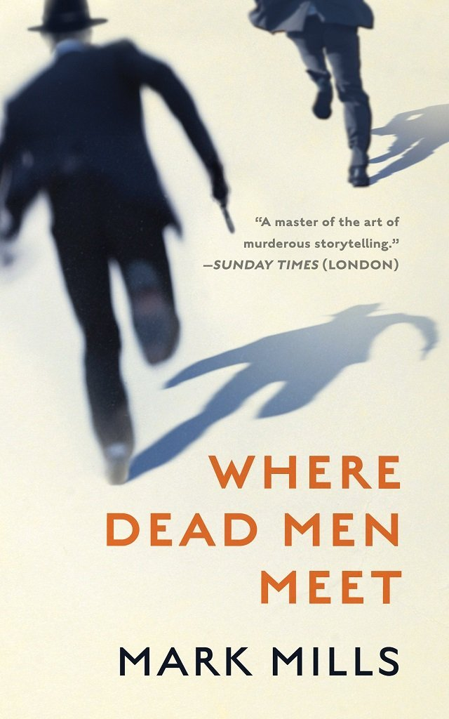 Where Dead Men Meet mark mills best mystery and thriller book covers 2017