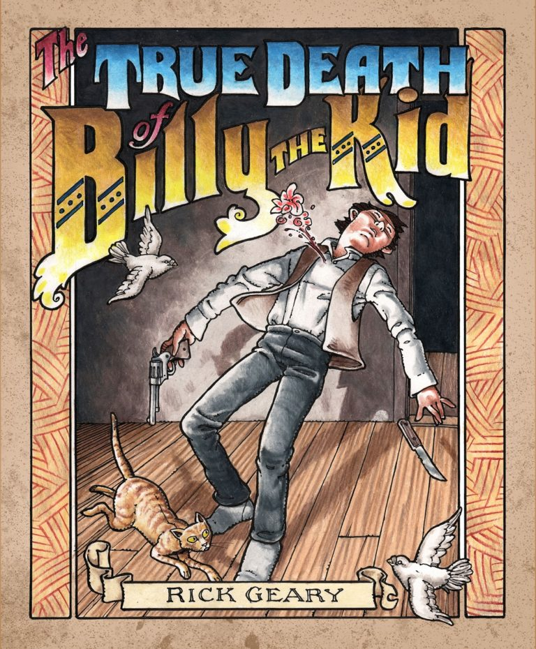 Interview With Rick Geary On New Graphic Novel The True Death Of Billy The Kid