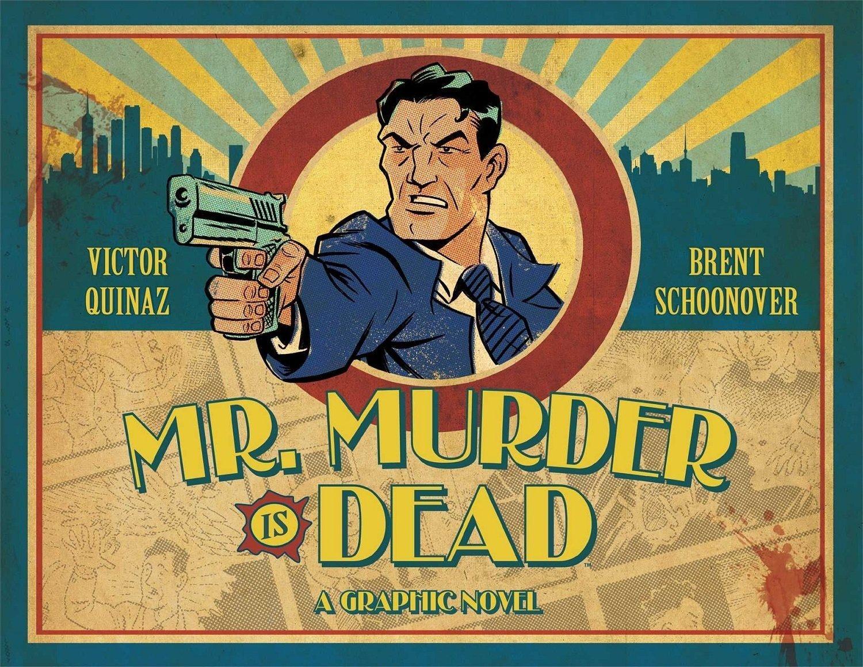Mr. Murder Is Dead A Must-Read Noir Comics